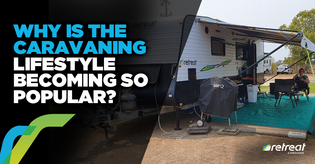 Why Caravanning Lifestyle Becoming Popular